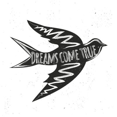 Vector hand drawn style rustic illustration with flying swallow with inspirational quote. Dreams come true. Vintage background. T-shirts, bags, greeting card design, typography lettering poster